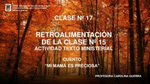3 Básico Lenguaje Clase 17 Retroalimentación Clase 15 Profundizar El Cuento Mi Mamá Es Preciosa Colegio San Carlos De Aragón